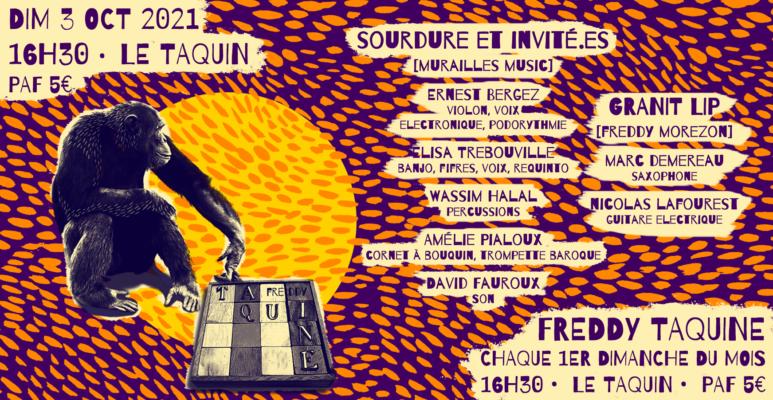 Freddy Taquine - Ouverture de saison #4 - Sourdure + invité.es & Granit Lip
